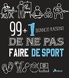 Telecharger Livres 99 1 bonnes raisons de ne pas faire de sport (PDF,EPUB,MOBI) gratuits en Francaise
