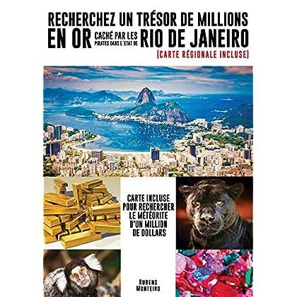 RECHERCHEZ UN TRÉSOR DE MILLIONS EN OR CACHÉ PAR LES PIRATES DANS L´ETAT DE RIO DE JANEIRO: CARTE INCLUSE POUR RECHERCHER LE MÉTÉORITE D'UN MILLION DE DOLLARS. (1)