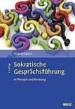 Sokratische Gesprächsführung in Therapie und Beratung: Eine Anleitung für Psychotherapeuten, Berater und Seelsorger - Harlich H. Stavemann