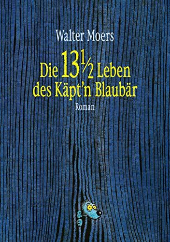Die 13 1/2 Leben des Käpt'n Blaubär: Roman -