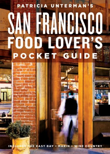 Patricia Unterman's San Francisco Food Lover's Pocket Guide, Second Edition: Includes the East Bay, Marin, Wine Country (English Edition)