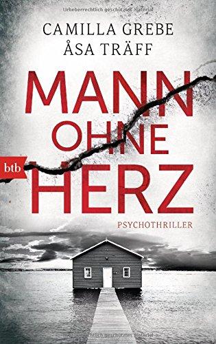 Buchseite und Rezensionen zu 'Mann ohne Herz: Psychothriller' von Camilla Grebe