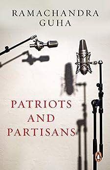 Patriots and Partisans by [Guha, Ramachandra]