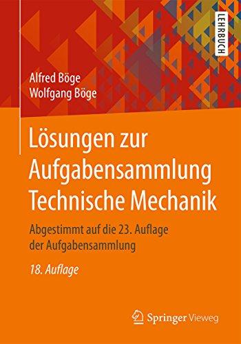 Lösungen zur Aufgabensammlung Technische Mechanik: Abgestimmt auf die 23. Auflage der Aufgabensammlung (Engineering Statik)