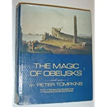 The Magic of Obelisks by Peter Tompkins (1984-05-01)