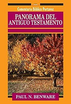 Panorama del Antiguo Testamento (Comentario Bíblico Portavoz) (Spanish Edition) de [Benware, Paul]