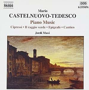 Castelnuovo-Tedesco - Piano Works