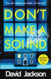 Don't Make a Sound: by David Jackson