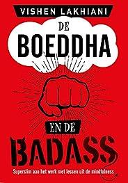 De Boeddha en de Badass: Superslim zakendoen met lessen uit de mindfulness