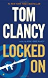 Locked On by Clancy, Tom, Greaney, Mark (2012) Mass Market Paperback