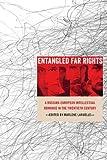 Entangled Far Rights: A Russian-european Intellectual Romance in the Twentieth Century