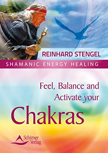 Feel, Balance and Activate your Chakras (English Edition)