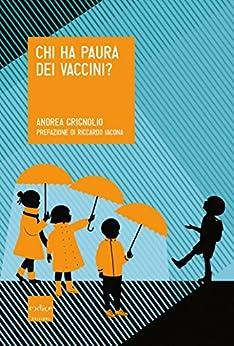 Chi ha paura dei vaccini? di [Andrea, Grignolio]