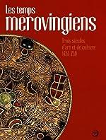 Les temps mérovingiens - Trois siècles d'art et de culture (451-751) de Isabelle Bardiès-Fronty