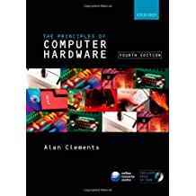 Principles of Computer Hardware by Alan Clements (2006-03-30)