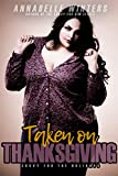 Taken on Thanksgiving (Curvy for the Holidays Book 1) (English Edition)