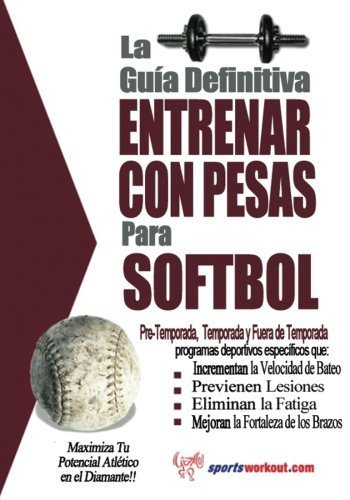 La gu¨ªa definitiva - Entrenar con pesas para softbol (Spanish Edition) by Price, Rob (2013) Paperback