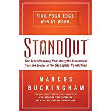STANDOUT: The Groundbreaking New Strengths Assessment from the Leader of the Strengths Revolution by Marcus Buckingham (2011-09-13)