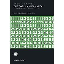 Che cos'è la matematica?: Introduzione elementare ai suoi concetti e metodi