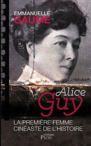 Alice Guy, la première femme cinéaste ...