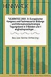 LEARNTEC 2001. 9. Europäischer Kongress und Fachmesse für Bildungs- und Informationstechnologie. Tagungsband in 2 Bänden und 1 englischsprachiger Band