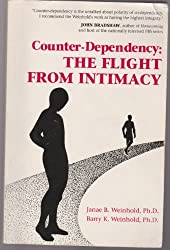 Counter-Dependency: The Flight from Intimacy by Janae B. Weinhold (1992-06-01)