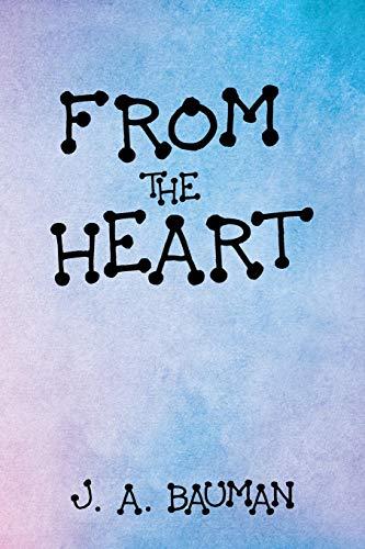 From the Heart por J. A. Bauman