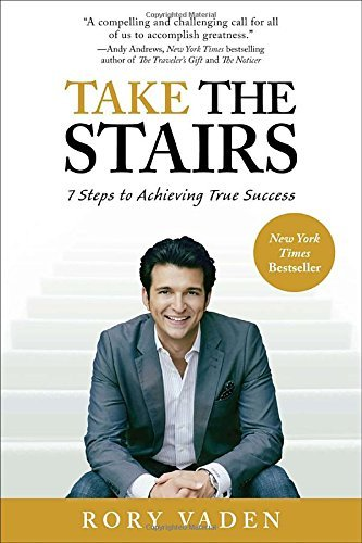 Take the Stairs: 7 Steps to Achieving True Success by Rory Vaden(2012-12-31)