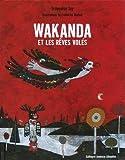 Wakanda et les rêves volés | Jay d'Albon, Françoise. Auteur
