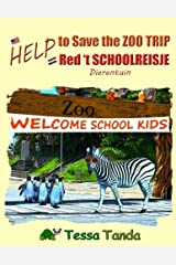 Help to Save the Zoo Trip / Help Red 't Schoolreisje: Dierentuin: Help to Save the Zoo Trip: Interactive Picture Book with Activities/Games for ages ... belong. (Help to Save (bilingual), Band 2) Taschenbuch