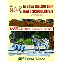Help to Save the Zoo Trip / Help Red 't Schoolreisje: Dierentuin: Help to Save the Zoo Trip: Interactive Picture Book with Activities/Games for ages ... where they belong. (Help to Save (bilingual))