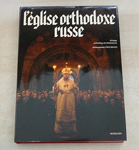 L'Eglise Orthodoxe Russe par Monseigneur Pitirim