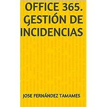 Office 365. Gestión de incidencias