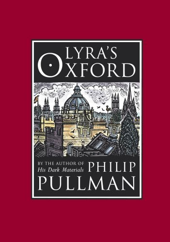 Lyra's Oxford (His Dark Materials): Written by Philip Pullman, 2003 Edition, (First Edition) Publisher: David Fickling Books [Hardcover]