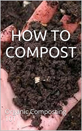 HOW TO COMPOST: Organic Composting 101 (English Edition) - Mulch Gold