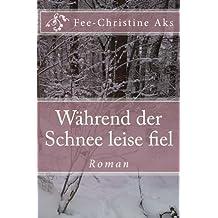 Während der Schnee leise fiel: Roman (Verlorene Jugend 3)