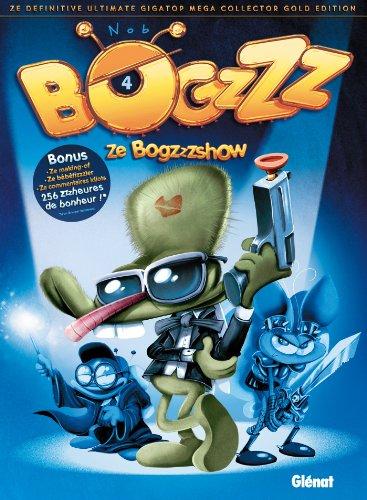 Bogzzz T04 : Ze Bogzzzshow