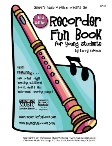 The Recorder Fun Book: for Young Students por Mr. Larry E. Newman