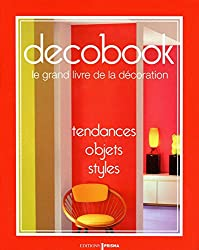 Decobook : Le grand livre de la decoration