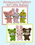 Amigurumi Pattern for Little Babies (Easy Crochet Doll Patterns Book 1) (English Edition)
