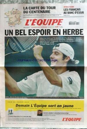 EQUIPE (L') [No 17911] du 04/07/2003 - LA CARTE DU TOUR DU CENTENAIRE - ATHLETISME - LES FRANCAIS AU BANC D'ESSAI - TIM HENMAN - S. GROSJEAN - M. PHILIPPOUSSIS - LES SOEURS WILLIAMS.