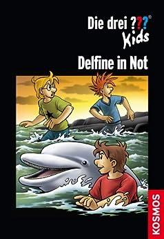 Die drei ??? Kids, Delfine in Not (drei Fragezeichen Kids) von [Blanck, Ulf]