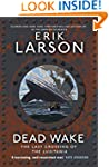 Dead Wake: The Last Crossing of the L...