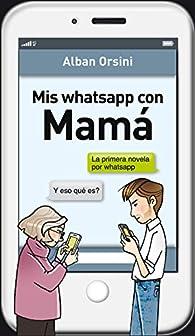 Mis whatsapp con Mamá par Alban Orsini