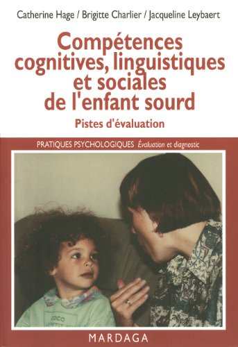 comptences-cognitives-linguistiques-et-sociales-de-l-39-enfant-sourd-pistes-d-39-valuation-de-la-dficience-auditive-pratiques-psychologiques