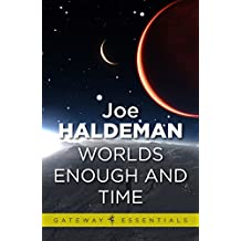 Worlds Enough and Time: Worlds Book 3