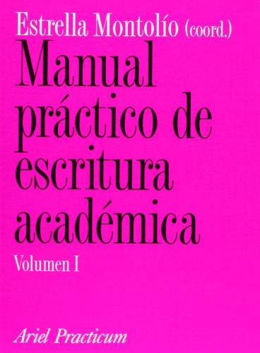 Manual práctico de escritura académica, I (Ariel Letras) por Estrella Montolío