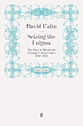 Seizing the Enigma: The Race to Break the German U-boat Codes, 1939-1943 by David Kahn (2011-05-02)