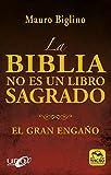 La Biblia no es un Libro Sagrado. El gran engaño (Nueva Sabiduría)