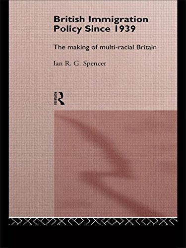 British Immigration Policy Since 1939: The Making of Multi-Racial Britain by Ian R.G. Spencer (8-May-1997) Paperback